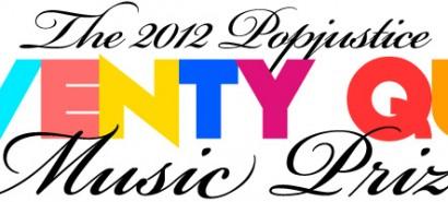 The 2012 Popjustice Twenty Quid Music Prize: TONIGHT!