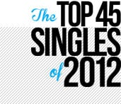 The Top 45 Singles Of 2012