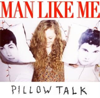 Man Like Me Pillow Talk