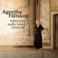 Agnetha-Faltskog-When-You-Really-Loved-Someone-200x200