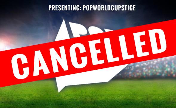 popworldcupcancelled