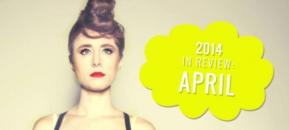 2014 in review: April, with Kiesza