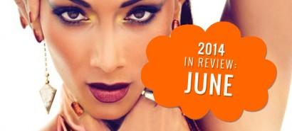 2014 in review: June, with Nicole Scherzinger