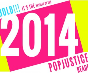 The 2014 Popjustice Readers' Poll: THE RESULTS!