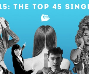 The Top 45 Singles Of 2015