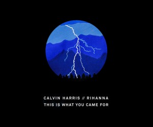 Calvin Harris feat Rihanna — 'This Is What You Came For'