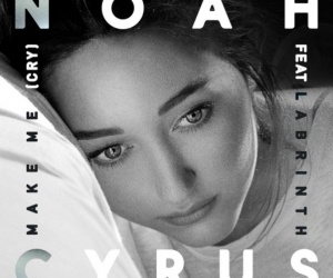 Noah Cyrus' new single, 'Make Me (Cry)', is now on the www
